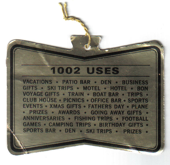 "They are quite specific about how many uses this item has: 1002. However, they only list a handfull, and of those, they count ""Ski Trips"" twice. I suspect the sobriety of whoever put this list together."