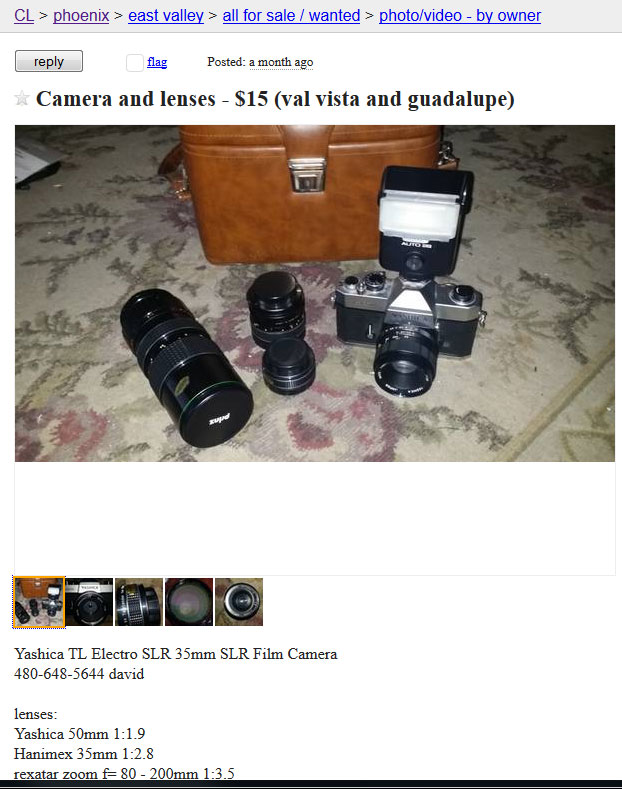 "Oh yeah, the Yashica. Picked that up after a ""lowest price first"" search on Craigs List turned up this month-old listing for a perfectly working M42-mount all-manual camera kit, *complete and fully functional* for $15. I was on that like a bum on a baloney sandwich."